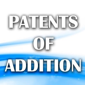 Patent of Addition - An Overview